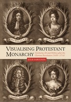 Visualising Protestant Monarchy