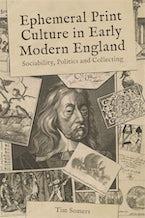 Ephemeral Print Culture in Early Modern England