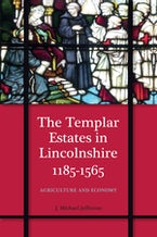 The Templar Estates in Lincolnshire, 1185-1565