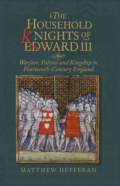 The Household Knights of Edward III