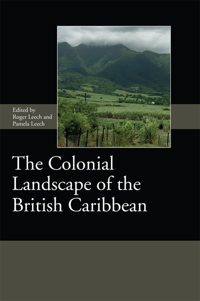 The Colonial Landscape of the British Caribbean