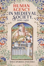 Human Agency in Medieval Society, 1100-1450