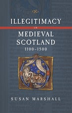 Illegitimacy in Medieval Scotland, 1100-1500