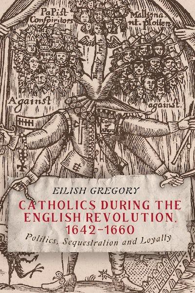 Catholics during the English Revolution, 1642-1660