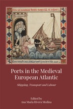 Ports in the Medieval European Atlantic