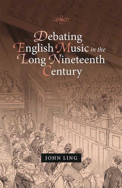 Debating English Music in the Long Nineteenth Century