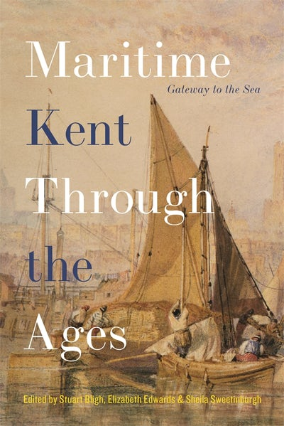 Maritime Kent Through the Ages