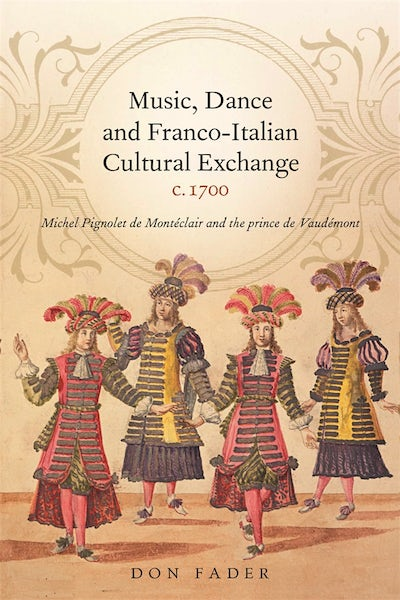Music, Dance and Franco-Italian Cultural Exchange, c.1700