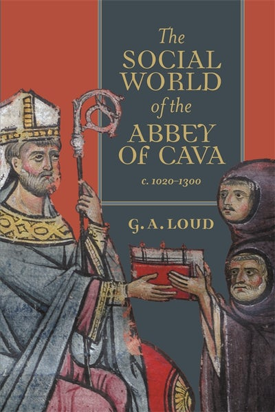The Social World of the Abbey of Cava, c. 1020-1300