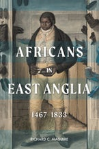 Africans in East Anglia, 1467-1833