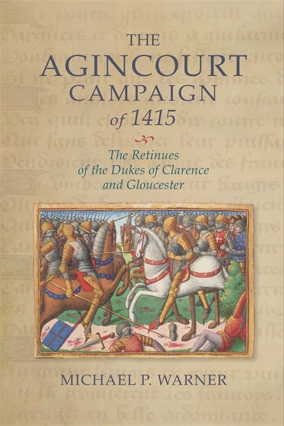 The Agincourt Campaign of 1415