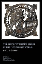 The Cult of St Thomas Becket in the Plantagenet World, c.1170-c.1220