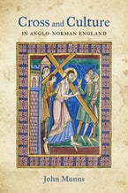 Cross and Culture in Anglo-Norman England