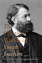 The Creative Worlds of Joseph Joachim