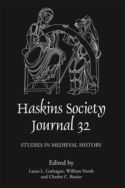 The Haskins Society Journal 32: 2020. Studies in Medieval History