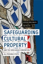 Safeguarding Cultural Property and the 1954 Hague Convention
