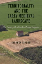 Territoriality and the Early Medieval Landscape