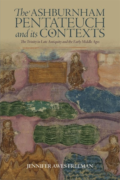 The Ashburnham Pentateuch and its Contexts