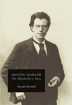 Gustav Mahler: The Wunderhorn Years