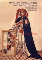 Heraldry, Pageantry and Social Display in Medieval England