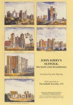 John Kirby's Suffolk: His Maps and Roadbooks