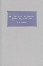 Old Age and the English Poor Law, 1500-1700