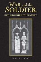War and the Soldier in the Fourteenth Century