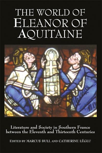 The World of Eleanor of Aquitaine