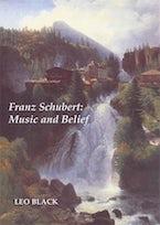 Franz Schubert: Music and Belief