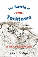 The Battle of Yorktown, 1781: A Reassessment