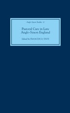 Pastoral Care in Late Anglo-Saxon England