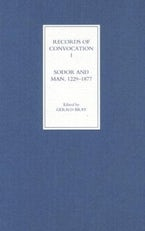 Records of Convocation I: Sodor and Man, 1229-1877