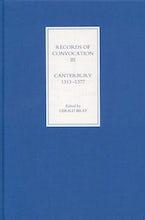 Records of Convocation III: Canterbury, 1313-1377
