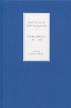 Records of Convocation IV: Canterbury, 1377-1414