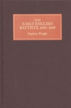 The Early English Baptists, 1603-49