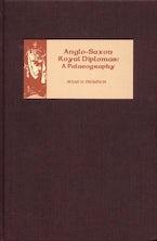 Anglo-Saxon Royal Diplomas: A Palaeography