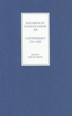 Records of Convocation XII: Canterbury, 1761-1852