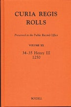 Curia Regis Rolls preserved in the Public Record Office XX [34-35 Henry III] [1250]