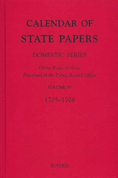 Calendar of State Papers, Domestic Series, of the Reign of Anne, Preserved in the Public Record Office
