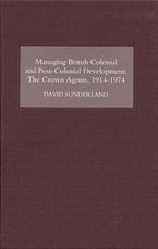 Managing British Colonial and Post-Colonial Development