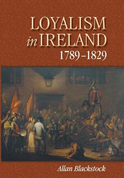 Loyalism in Ireland, 1789-1829