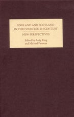 England and Scotland in the Fourteenth Century: New Perspectives