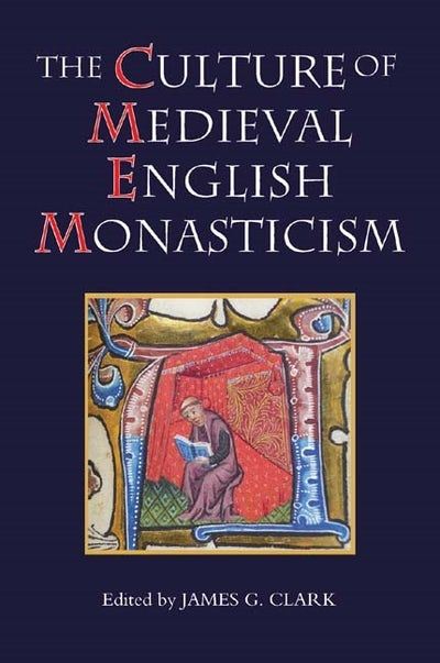The Culture of Medieval English Monasticism