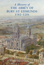 A History of the Abbey of Bury St Edmunds, 1182-1256
