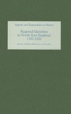 Regional Identities in North-East England, 1300-2000