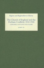 The Church of England and the Durham Coalfield, 1810-1926