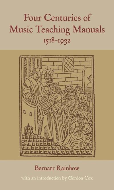 Four Centuries of Music Teaching Manuals, 1518-1932