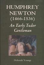 Humphrey Newton (1466-1536): an early Tudor Gentleman