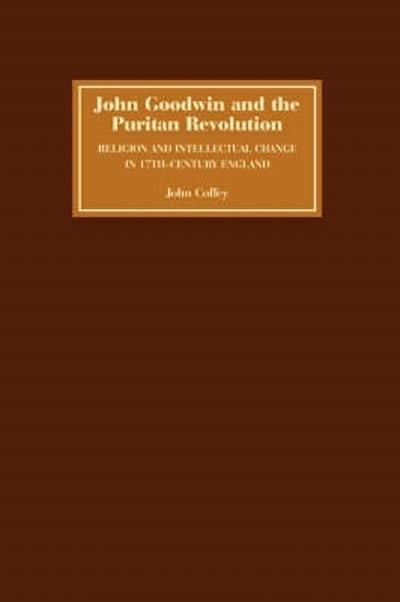 John Goodwin and the Puritan Revolution