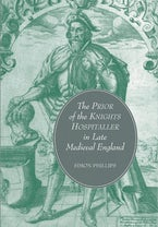 The Prior of the Knights Hospitaller in Late Medieval England